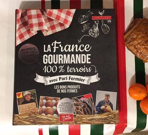 Livre la France Gourmande 100% terroir avec Pari Fermier